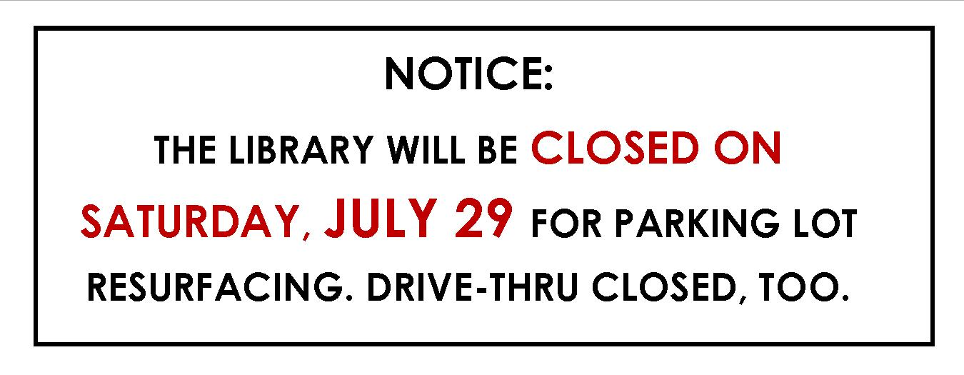 LIBRARY CLOSED JULY 29